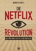 Cover-Bild zu Die Net*ix-Revolution (eBook) von Schütte, Oliver
