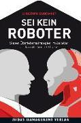 Cover-Bild zu Sei kein Roboter von Burkhardt, Christoph