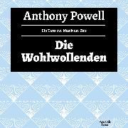 Cover-Bild zu Die Wohlwollenden - Ein Tanz zur Musik der Zeit, (Ungekürzte Lesung) (Audio Download) von Powell, Anthony