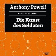 Cover-Bild zu Die Kunst des Soldaten - Ein Tanz zur Musik der Zeit, (Ungekürzte Lesung) (Audio Download) von Powell, Anthony