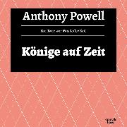 Cover-Bild zu Könige auf Zeit - Ein Tanz zur Musik der Zeit, (Ungekürzte Lesung) (Audio Download) von Powell, Anthony