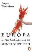 Cover-Bild zu Europa - eine Geschichte seiner Kulturen von Wertheimer, Jürgen