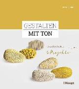 Cover-Bild zu Gestalten mit Ton von Knebel, Petia