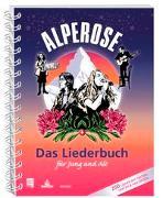 Cover-Bild zu Alperose - Das Liederbuch für Jung und Alt von Reber, Peter (Vorb.)