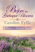 Cover-Bild zu Before the Larkspur Blooms von Fyffe, Caroline