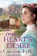 Cover-Bild zu True Heart's Desire von Fyffe, Caroline