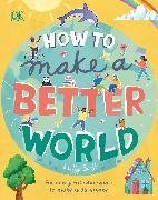 Cover-Bild zu Swift, Keilly: How to Make a Better World