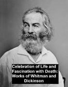Cover-Bild zu Celebration of Life and Fascination with Death Works of Whitman and Dickinson (eBook) von Whitman, Walt