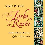 Cover-Bild zu Funke, Cornelia: Die Farbe der Rache - Tintenwelt (Audio Download)