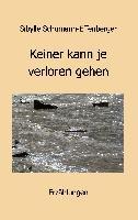 Cover-Bild zu Schumann-Effenberger, Sibylle: Keiner kann je verloren gehen