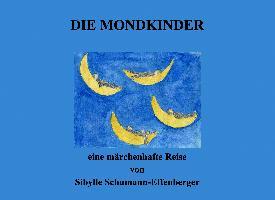 Cover-Bild zu Schumann-Effenberger, Sibylle: Die Mondkinder