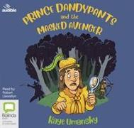 Cover-Bild zu Prince Dandypants and the Masked Avenger von Umansky, Kaye
