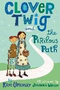 Cover-Bild zu Clover Twig and the Perilous Path von Umansky, Kaye