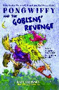 Cover-Bild zu Pongwiffy and the Goblins' Revenge von Umansky, Kaye