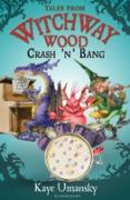 Cover-Bild zu TALES FROM WITCHWAY WOOD: Crash 'n' Bang (eBook) von Umansky, Kaye