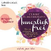 Cover-Bild zu Scheuermann, Ulrike: Innerlich frei (Audio Download)