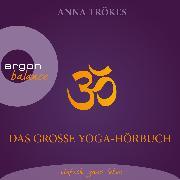 Cover-Bild zu Trökes, Anna: Das große Yoga-Hörbuch (Audio Download)