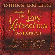 """Cover-Bild zu Hicks, Esther & Jerry: The Law of Attraction, Das kosmische Gesetz hinter """"The Secret"""" (Audio Download)"""