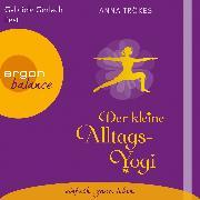 Cover-Bild zu Trökes, Anna: Der kleine Alltags-Yogi (Audio Download)