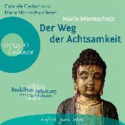 Cover-Bild zu Mannschatz, Marie: Der Weg der Achtsamkeit (Audio Download)