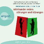 Cover-Bild zu Thun, Friedemann Schulz von: Miteinander reden, Teil 1: Störungen und Klärungen - Die Psychologie der Kommunikation (Audio Download)