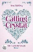 Cover-Bild zu Calling Crystal, Die Macht der Seelen 3 (eBook) von Stirling, Joss