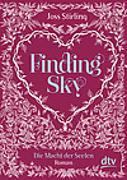 Cover-Bild zu Finding Sky, Die Macht der Seelen von Stirling, Joss