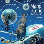 Cover-Bild zu Novelli, Luca: Marie Curie und das Rätsel der Atome
