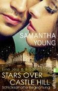 Cover-Bild zu Stars Over Castle Hill - Schicksalhafte Begegnung (eBook) von Young, Samantha