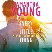 Cover-Bild zu Every Little Thing - Mehr als nur ein Sommer (Hartwell-Love-Stories 2) (Audio Download) von Young, Samantha