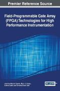 Cover-Bild zu Field-Programmable Gate Array (FPGA) Technologies for High Performance Instrumentation von Cicuttin, Andres (Hrsg.)