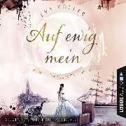 Cover-Bild zu eBook Auf ewig mein - Time School, (Gekürzt)