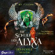 Cover-Bild zu eBook Die Schule der Alyxa. Der dunkle Meister
