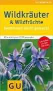 Cover-Bild zu Wildkräuter & Wildfrüchte bestimmen leicht gemacht