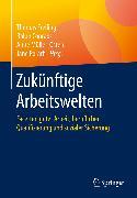 Cover-Bild zu Freiling, Thomas (Hrsg.): Zukünftige Arbeitswelten (eBook)
