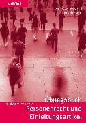Cover-Bild zu Müller, Melanie: Übungsbuch Personenrecht und Einleitungsartikel (eBook)