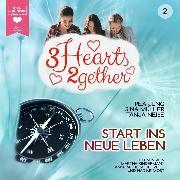 Cover-Bild zu Jung, Pea: Start ins neue Leben - 3hearts2gether, (ungekürzt) (Audio Download)
