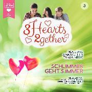Cover-Bild zu Jung, Pea: Schlimmer geht's immer - 3hearts2gether, (ungekürzt) (Audio Download)
