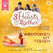 Cover-Bild zu Jung, Pea: Wiedersehen mit Folgen - 3hearts2gether, (ungekürzt) (Audio Download)