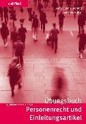 Cover-Bild zu Morand, Anne-Sophie: Übungsbuch Personenrecht und Einleitungsartikel