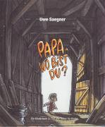 Cover-Bild zu Saegner, Uwe: Papa, wo bist Du?