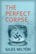 Cover-Bild zu Milton, Giles: Perfect Corpse (eBook)