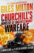 Cover-Bild zu Milton, Giles: Churchill's Ministry of Ungentlemanly Warfare (eBook)