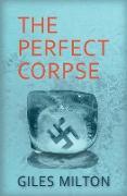 Cover-Bild zu Milton, Giles: The Perfect Corpse