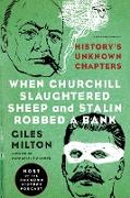 Cover-Bild zu Milton, Giles: When Churchill Slaughtered Sheep and Stalin Robbed a Bank