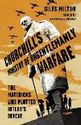 Cover-Bild zu Milton, Giles: Churchill's Ministry of Ungentlemanly Warfare: The Mavericks Who Plotted Hitler's Defeat