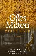 Cover-Bild zu Milton, Giles: White Gold
