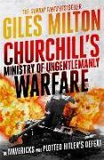 Cover-Bild zu Milton, Giles: Churchill's Ministry of Ungentlemanly Warfare