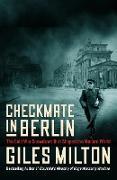 Cover-Bild zu Milton, Giles: Checkmate in Berlin (eBook)