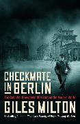 Cover-Bild zu Milton, Giles: Checkmate in Berlin